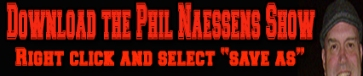 Download Todays Phil Naessens Show